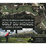 Les plus beaux parcours de golf du monde avec google Earth