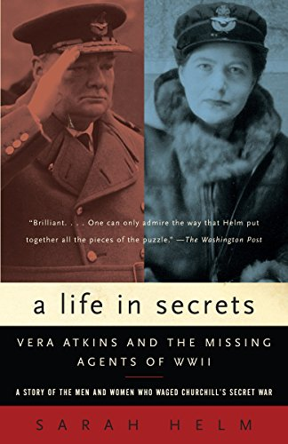 A Life in Secrets: Vera Atkins and the Missing Agents of WWII by Helm, Sarah