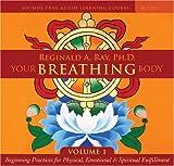 """""""Your Breathing Body Volume 1 (v. 1)"""" av Reginald A. Ray"""