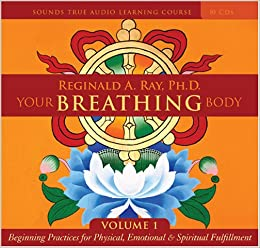 Your Breathing Body Volume 1: (v. 1)
