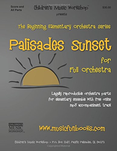 Palisades Sunset: Legally reproducible orchestra parts for elementary ensemble with free online mp3 accompaniment track
