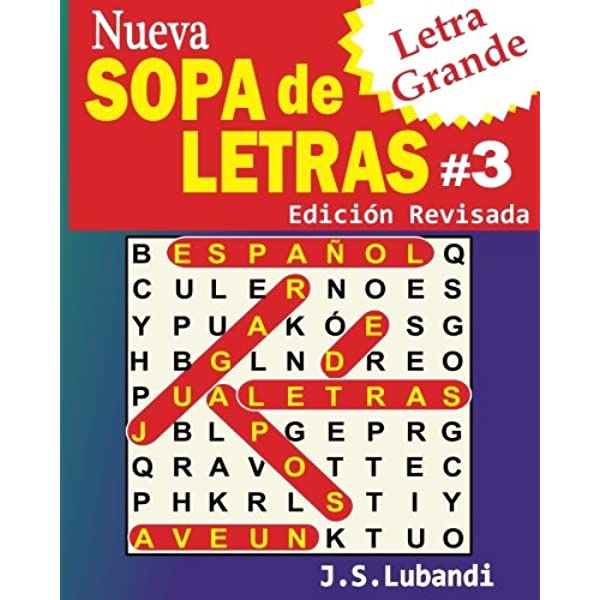 Nueva Sopa De Letras 3 Letra Grande Word Search In Spanish Volume 3 Spanish Edition Lubandi J S 9781540320308 Amazon Com Books
