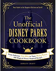 The Unofficial Disney Parks Cookbook: From Delicious Dole Whip to Tasty Mickey Pretzels, 100 Magical Disney-Inspired Recipes