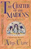 The Chatter of the Maidens (Hawkenlye Mystery)