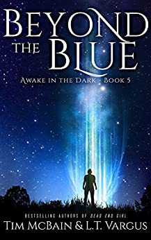Beyond the Blue (Awake in the Dark Book 5) by [McBain, Tim, Vargus, L.T.]