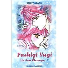 Jeu étrange (un) t.09 fushigi yugi 09