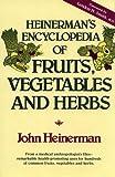 Heinerman's Encyclopedia of Fruits, Vegetables, and Herbs