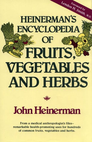 Heinerman's Encyclopedia of Fruits, Vegetables, and Herbs (Best Fruits And Vegetables For Health)
