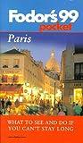 Paris '99, Fodor's Travel Publications, Inc. Staff, 0679001867