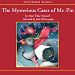 The Mysterious Cases of Mr. Pin   Mary Elise Monsell