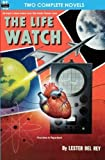 The Life Watch & Creatures of the Abyss by Lester del Rey (2011-06-08)