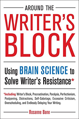 Around the Writer's Block: Using Brain Science to Solve Writer's - Resistance Global The Reader