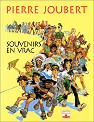 Souvenirs en vrac par Pierre Joubert