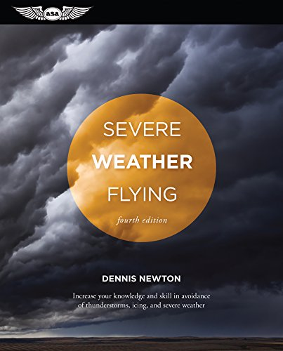 - Severe Weather Flying: Increase your knowledge and skill to avoid thunderstorms, icing and severe weather
