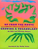 img - for Up from the Roots: Growing a Vocabulary book / textbook / text book