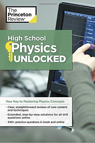High School Physics Unlocked: Your Key to Understanding and Mastering Complex Physics Concepts (High School Subject Review) (Physics Mastering Physics compare prices)