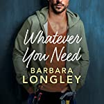 Whatever You Need: The Haneys, Book 2 | Barbara Longley