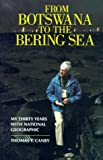 From Botswana to the Bering Sea, Thomas Y. Canby, 1559635177