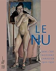 Le nu dans l'art moderne canadien : 1920-1950 par Michèle Grandbois