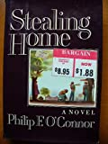 Stealing Home, Philip F. O'Connor, 0394501861