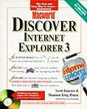MacWorld Discover Internet Explorer 3, Scott Knaster, 0764540319
