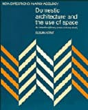 Domestic Architecture and the Use of Space : An Interdisciplinary Cross-Cultural Study, , 0521381606