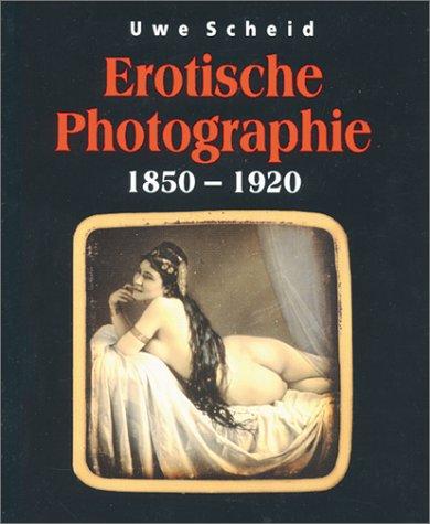 Erotische Photographie 1850-1920