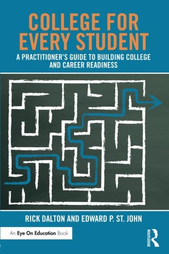 College For Every Student: A Practitioner's Guide to Building College and Career Readiness