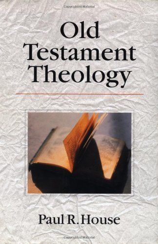 Old Testament Theology by House, Paul R. published by Inter-Varsity Press,US (1998)