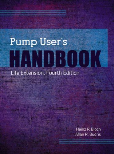 Pump User's Handbook: Life Extension, Fourth Edition
