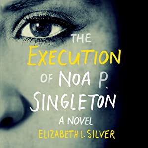 The Execution of Noa P. Singleton Audiobook