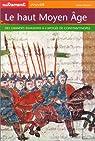 Le haut Moyen Age. Des grandes invasions à l'apogée de Constantinople par Merle