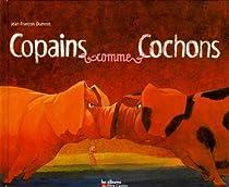 Copains comme cochons par Dumont