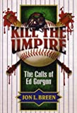 Kill the Umpire, Jon L. Breen, 1932009191