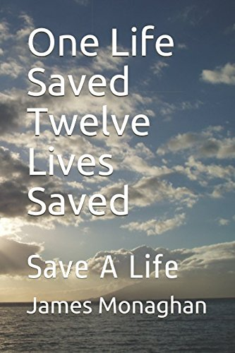 One Life Saved Twelve Lives Saved: Save A Life pdf