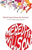 But He Doesn't Know the Territory: The Making of Meredith Willson's the Music Man