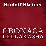 Cronaca dell'Akasha | Rudolf Steiner