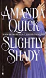 Slightly Shady by Amanda Quick front cover