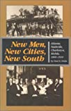 New Men, New Cities, New South, Don H. Doyle, 0807842702