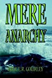 Mere Anarchy, Bruce Gourley, 1592867014