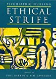 Psychiatric Nursing: Ethical Strife