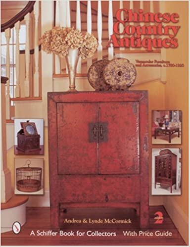 Chinese Country Antiques: Vernacular Furniture And Accessories, C. 1780 1920:  Andrea McCormick, Lynde McCormick: 9780764315855: Amazon.com: Books