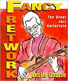 Fancy Fretwork The Great Jazz Guitarists