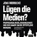 Lügen die Medien? Hörbuch von Jens Wernicke Gesprochen von: Patrick Zwingmann