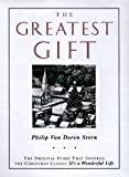 img - for The Greatest Gift: The Original Story That Inspired the Christmas Classic It's a Wonderful Life book / textbook / text book