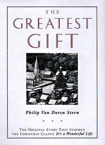The Greatest Gift: The Original Story That Inspired the Christmas Classic It's a Wonderful Life