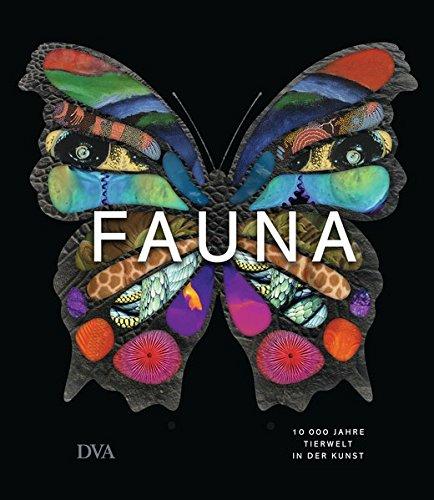 Fauna: 10.000 Jahre Tierwelt in der Kunst Gebundenes Buch – 29. Oktober 2018 Jürgen Dubau Susanne Warmuth Coralie Wink Julia Voigt