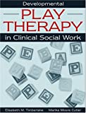img - for Developmental Play Therapy in Clinical Social Work book / textbook / text book
