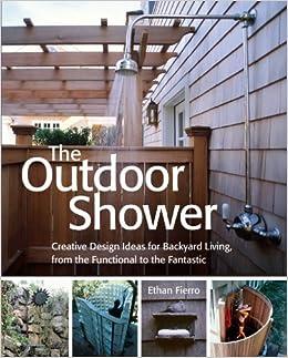 The Outdoor Shower: Creative design ideas for backyard living ...