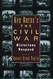 Ken Burn's Civil War: Historians Respond
